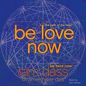 Be Love Now: The Path of the Heart Audiobook, by Ram Dass