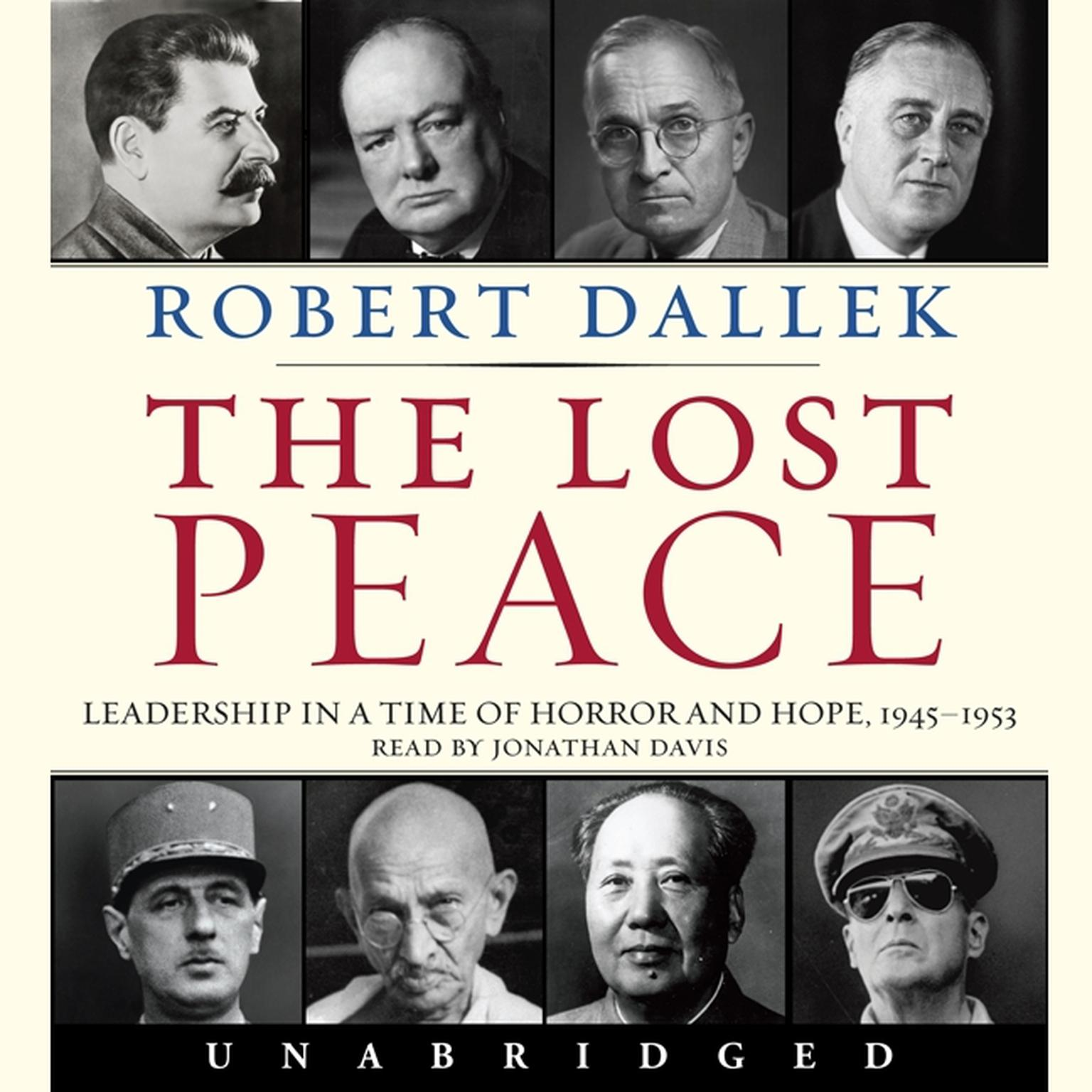 Printable The Lost Peace: Leadership in a Time of Horror and Hope: 1945-1953 Audiobook Cover Art