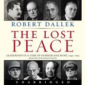 The Lost Peace: Leadership in a Time of Horror and Hope: 1945-1953 Audiobook, by Robert Dallek