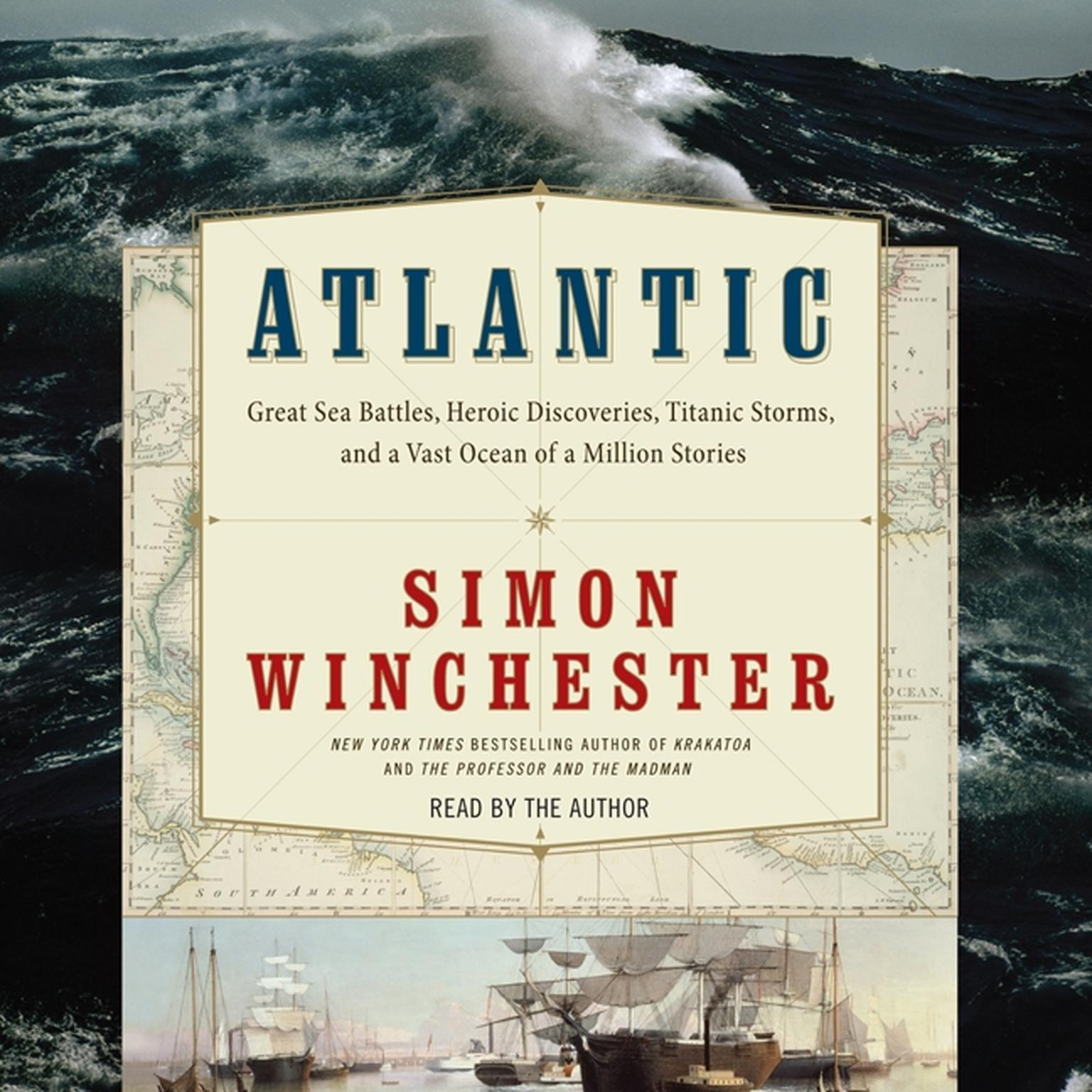 Printable Atlantic: Great Sea Battles, Heroic Discoveries, Titanic Storms,and a Vast Ocean of a Million Stories Audiobook Cover Art