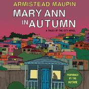 Mary Ann in Autumn: A Tales of the City Novel, by Armistead Maupin