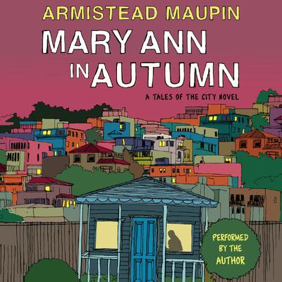Mary Ann in Autumn: A Tales of the City Novel Audiobook, by Armistead Maupin