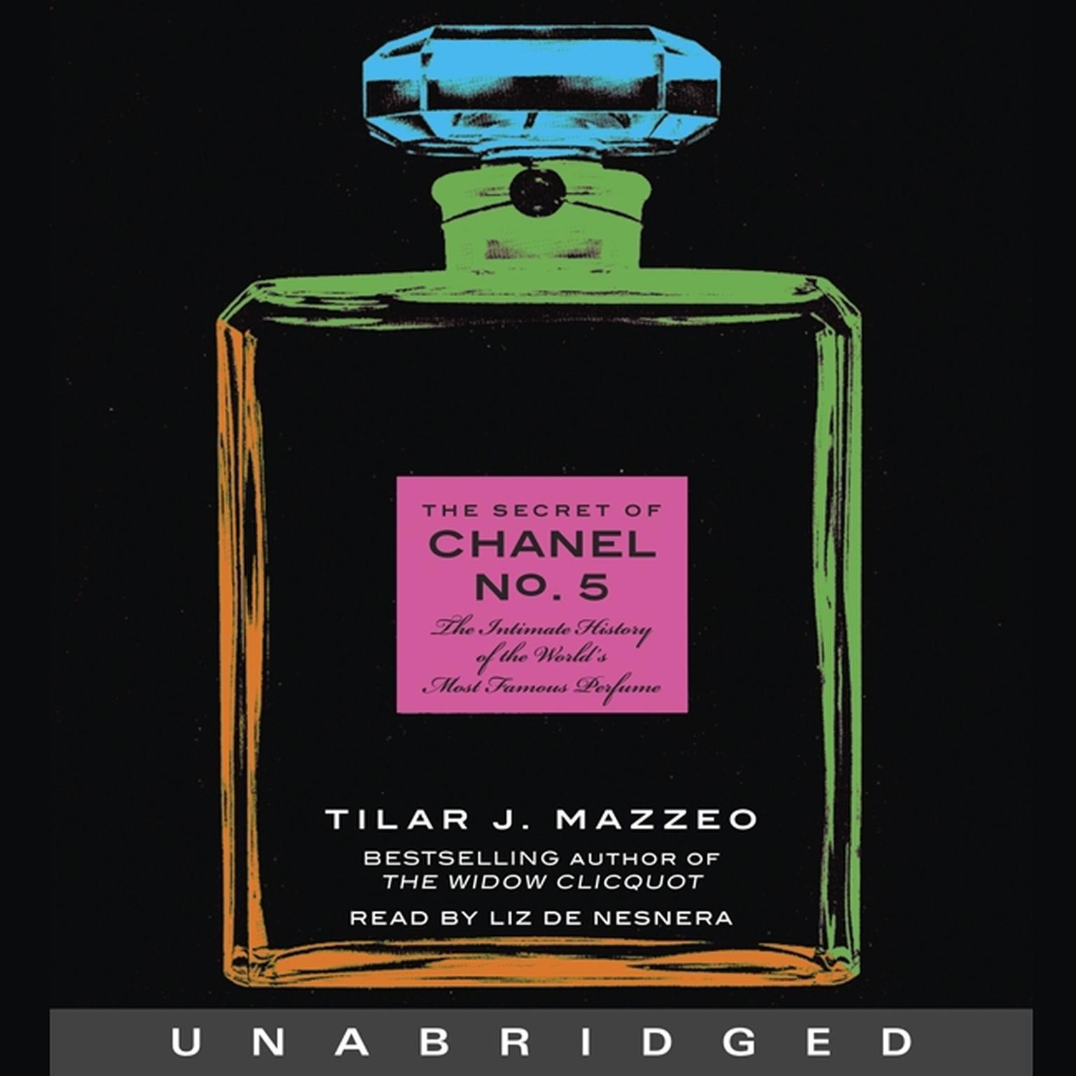 Printable The Secret of Chanel No. 5: The Intimate History of the World's Most Famous Perfume Audiobook Cover Art