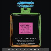 The Secret of Chanel No. 5: The Intimate History of the Worlds Most Famous Perfume Audiobook, by Tilar J. Mazzeo