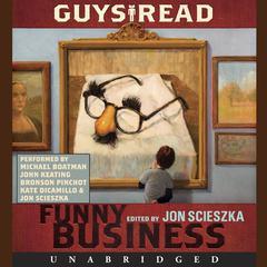 Guys Read: Funny Business Audiobook, by Paul Feig, Jon Scieszka, Adam Rex, Eoin Colfer, Christopher Paul Curtis, Jack Gantos, Kate DiCamillo, David Yoo, various authors