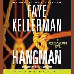 Hangman: A Decker/Lazarus Novel Audiobook, by Faye Kellerman