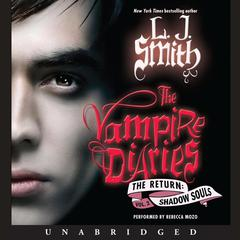 The Vampire Diaries: The Return: Shadow Souls Audiobook, by L. J. Smith