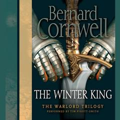 The Winter King: A Novel of Arthur Audiobook, by Bernard Cornwell