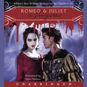 Romeo & Juliet & Vampires Audiobook, by William Shakespeare