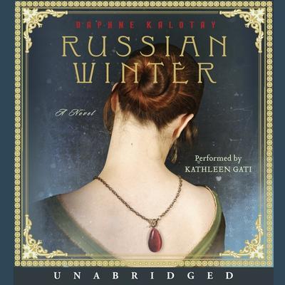 Russian Winter: A Novel Audiobook, by Daphne Kalotay