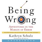 Being Wrong: Adventures in the Margin of Error Audiobook, by Kathryn Schulz