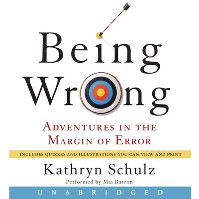 Being Wrong: Adventures in the Margin of Error Audiobook, by