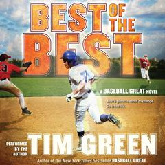Best of the Best: A Baseball Great Novel Audiobook, by Tim Green