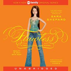 Pretty Little Liars #2: Flawless: A Pretty Little Liars Novel Audiobook, by Sara Shepard