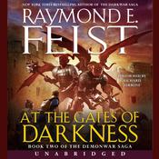 At the Gates of Darkness: Book Two of the Demonwar Saga, by Raymond E. Feist