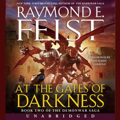 At the Gates of Darkness: Book Two of the Demonwar Saga Audiobook, by Raymond E. Feist
