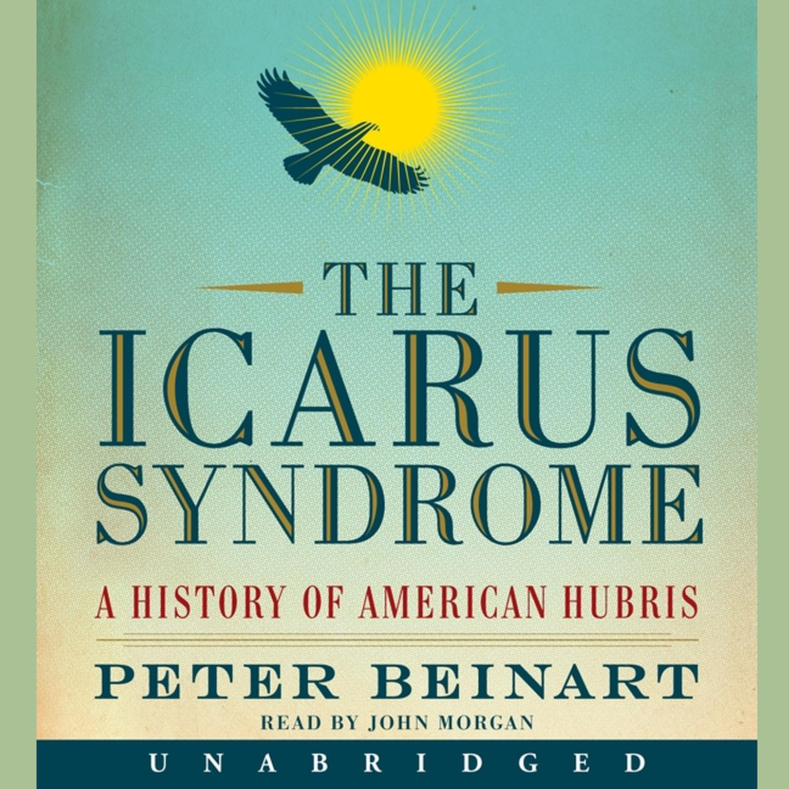 Printable The Icarus Syndrome: A History of American Hubris Audiobook Cover Art