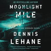 Moonlight Mile Audiobook, by Dennis Lehane