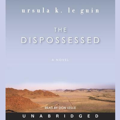 The Dispossessed: A Novel Audiobook, by Ursula K. Le Guin
