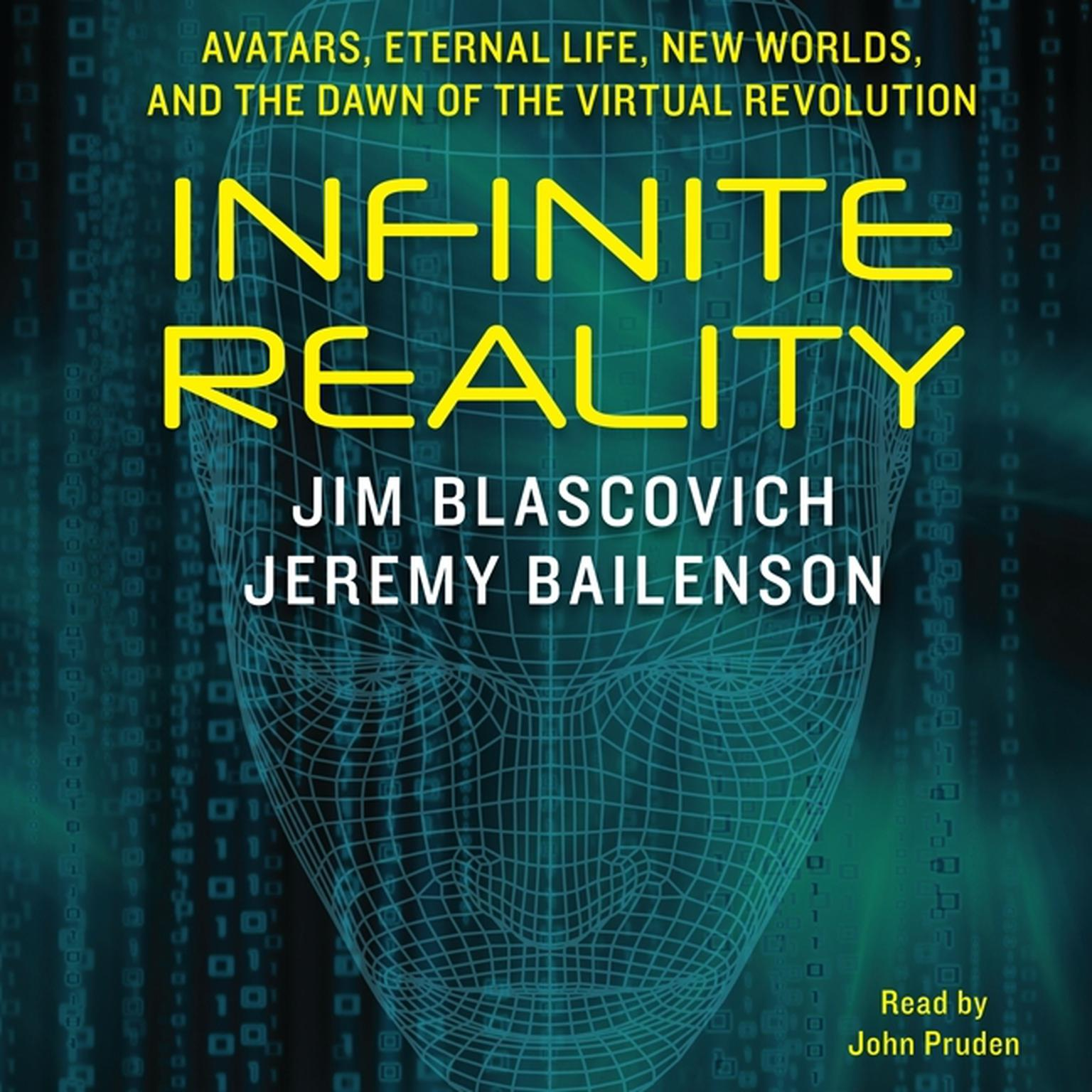 Printable Infinite Reality: Avatars, Eternal Life, New Worlds, and the Dawn of the Virtual Revolution Audiobook Cover Art