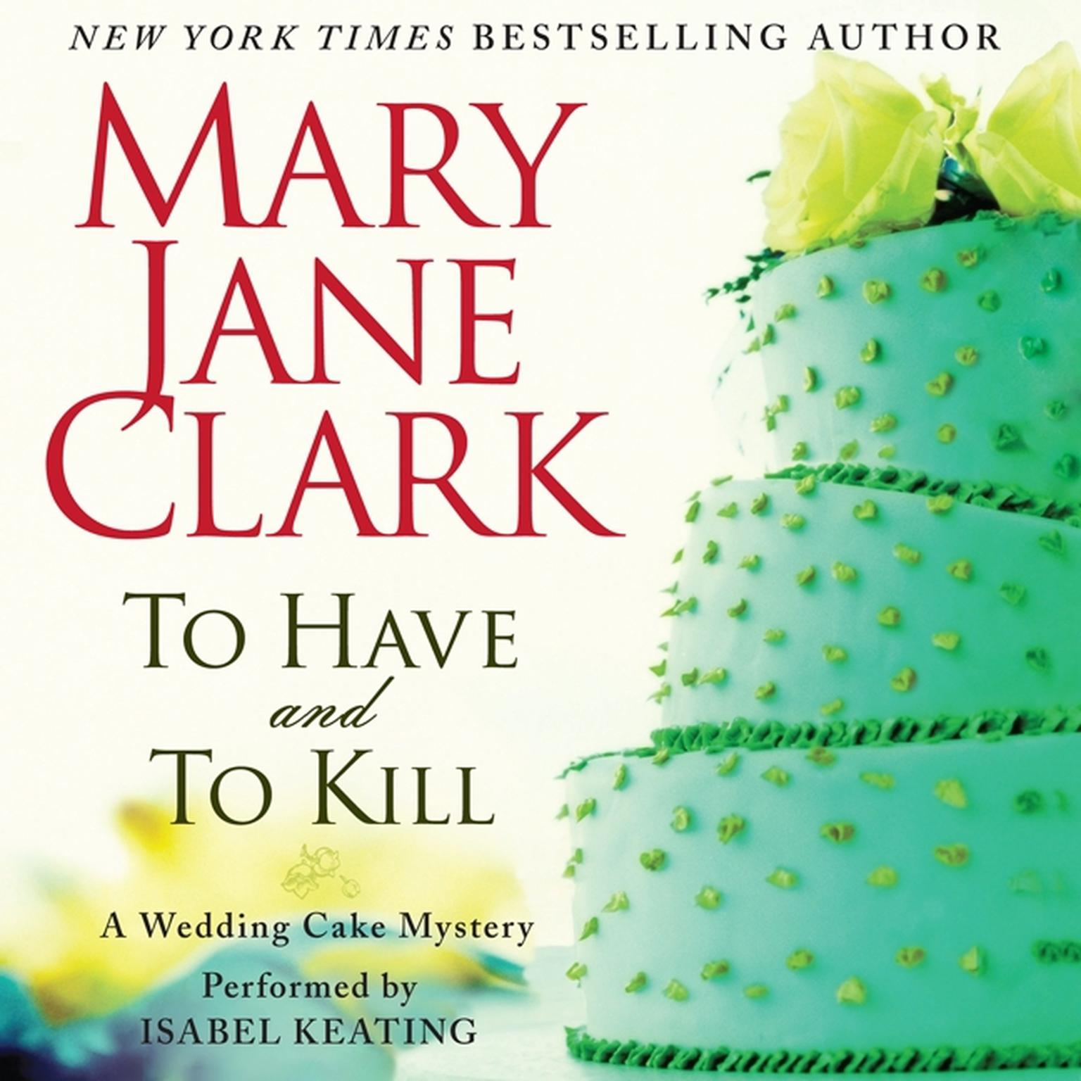 Printable To Have and to Kill: A Wedding Cake Mystery Audiobook Cover Art
