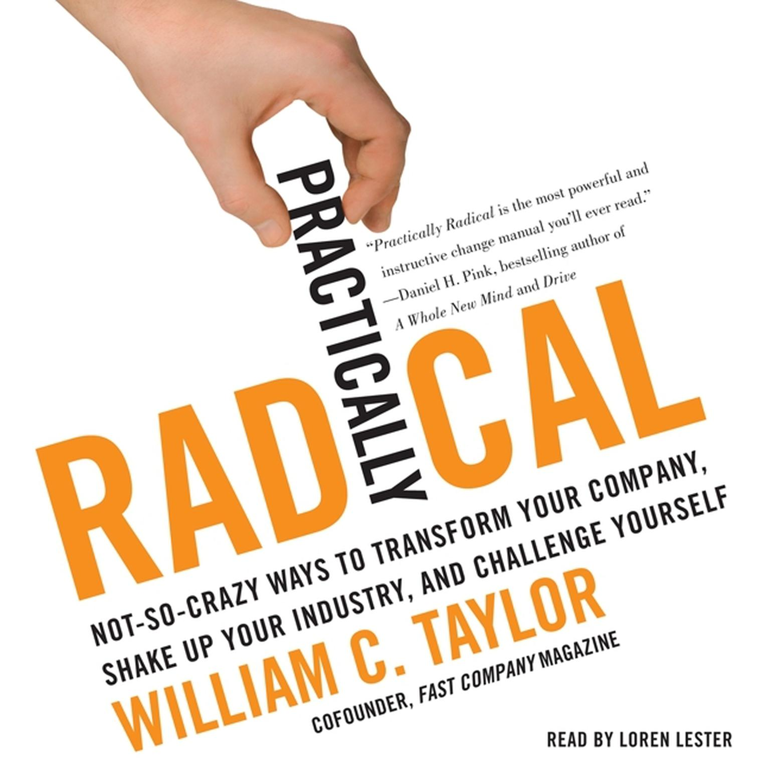 Printable Practically Radical: Not-So-Crazy Ways to Transform Your Company, Shake Up Your Industry, and Challenge Yourself Audiobook Cover Art