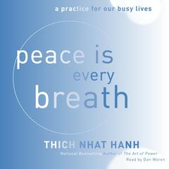 Peace Is Every Breath: A Practice for Our Busy Lives Audiobook, by Thich Nhat Hanh