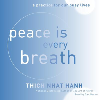 Peace Is Every Breath: A Practice for Our Busy Lives Audiobook, by