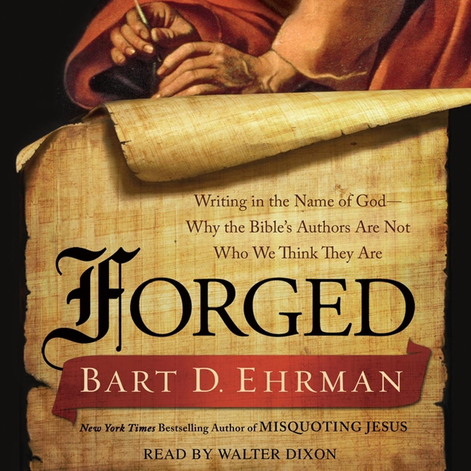 Printable Forged: Writing in the Name of God--Why the Bible's Authors Are Not Who We Think They Are Audiobook Cover Art