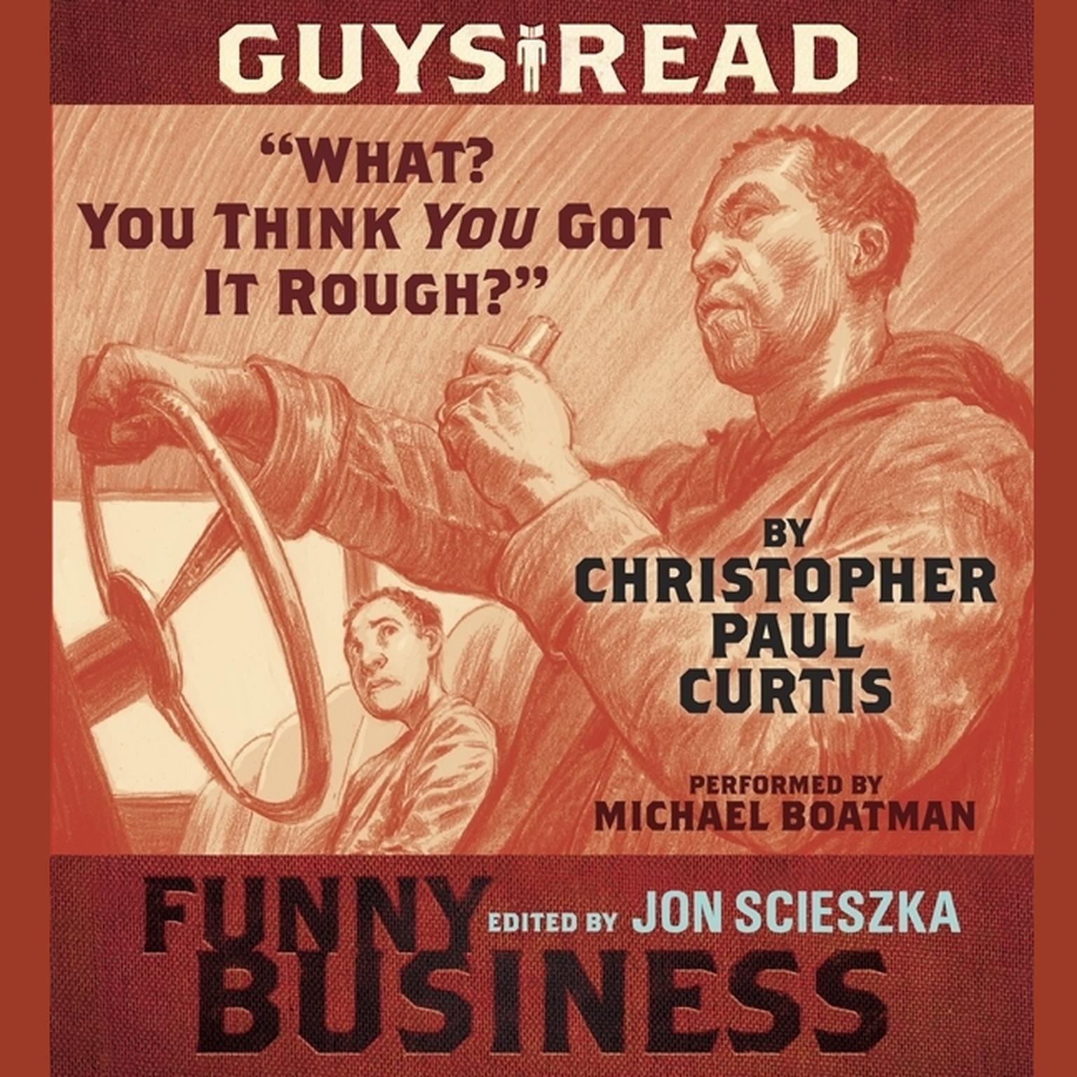Printable Guys Read: 'What? You Think You Got It Rough?': A Story from Guys Read: Funny Business Audiobook Cover Art