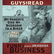 My Parents Give My Bedroom to a Biker: A Story from Guys Read: Funny Business, by Paul Feig