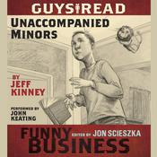 Guys Read: Unaccompanied Minors: A Story from Guys Read: Funny Business, by Jeff Kinney
