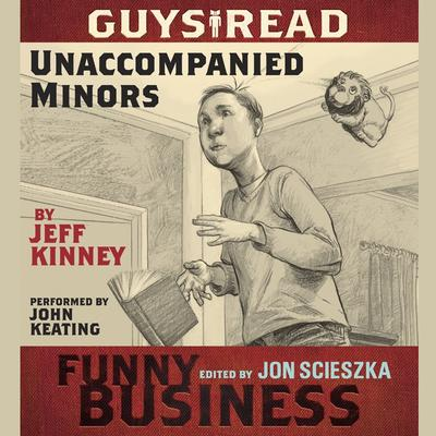 Guys Read: Unaccompanied Minors: A Story from Guys Read: Funny Business Audiobook, by Jeff Kinney