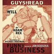 Guys Read: Will: A Story from Guys Read: Funny Business, by Adam Rex