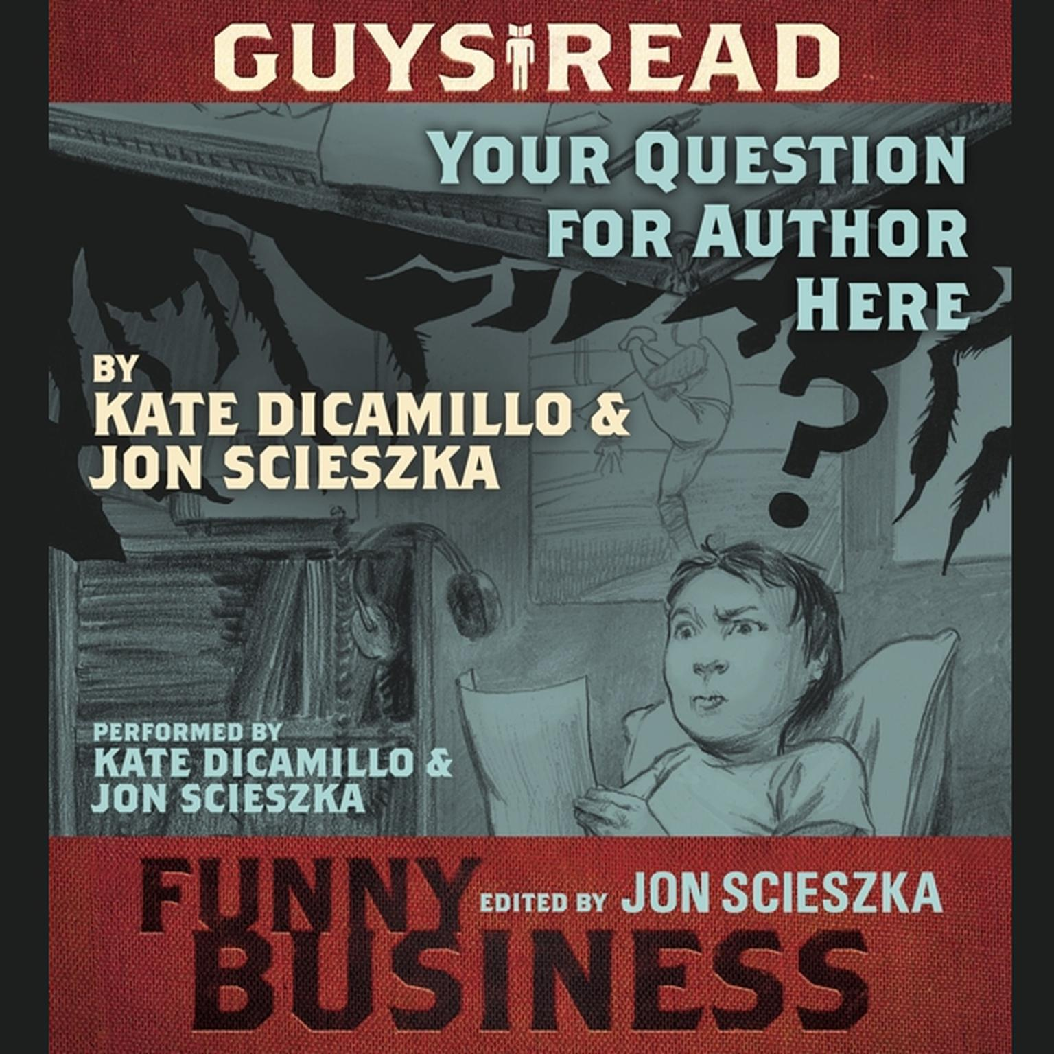 Printable Guys Read: Your Question For Author Here: A Story from Guys Read: Funny Business Audiobook Cover Art