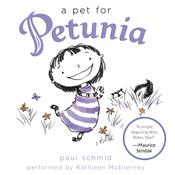 A Pet for Petunia, by Paul Schmid