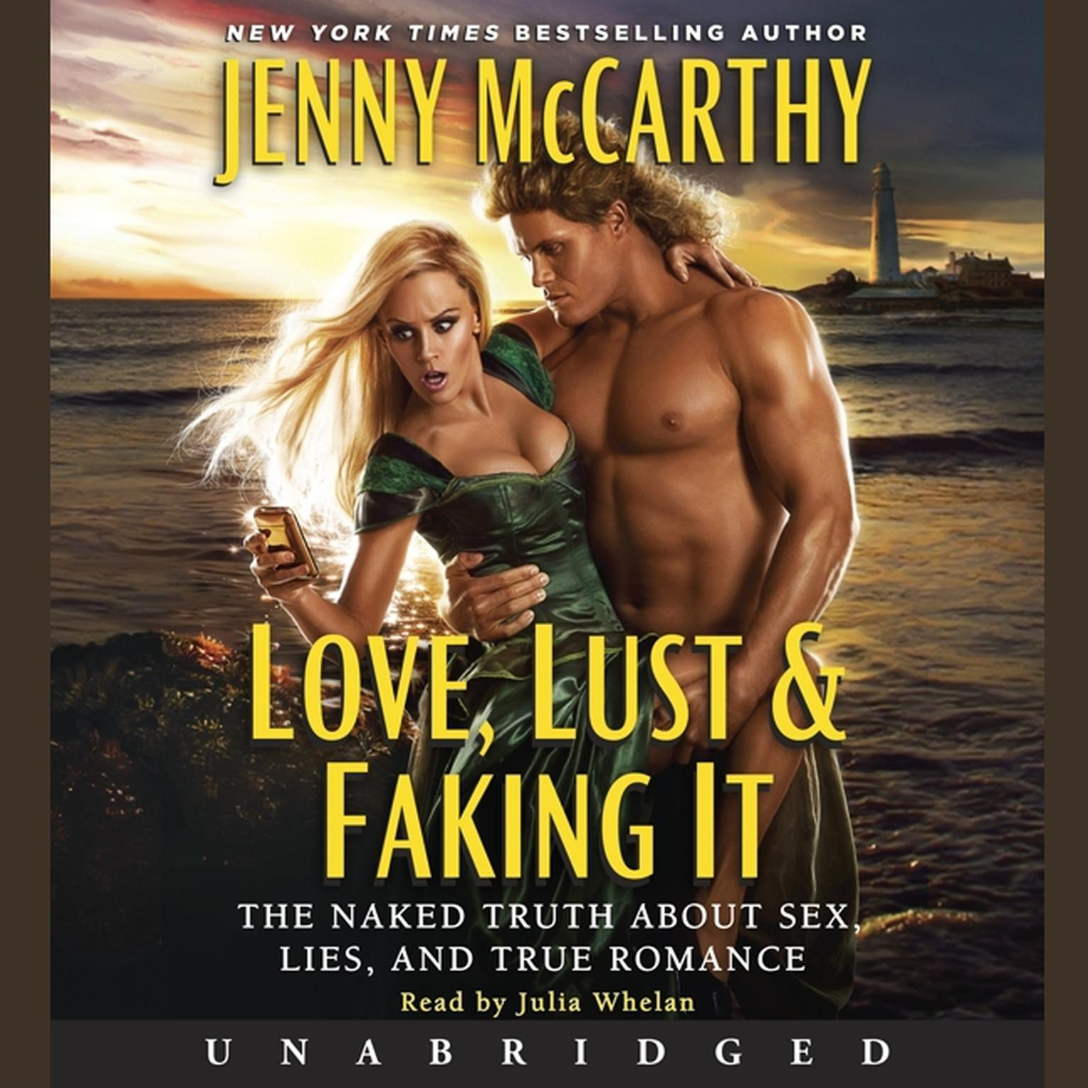 Printable Love, Lust & Faking It: The Naked Truth About Sex, Lies, and True Romance Audiobook Cover Art