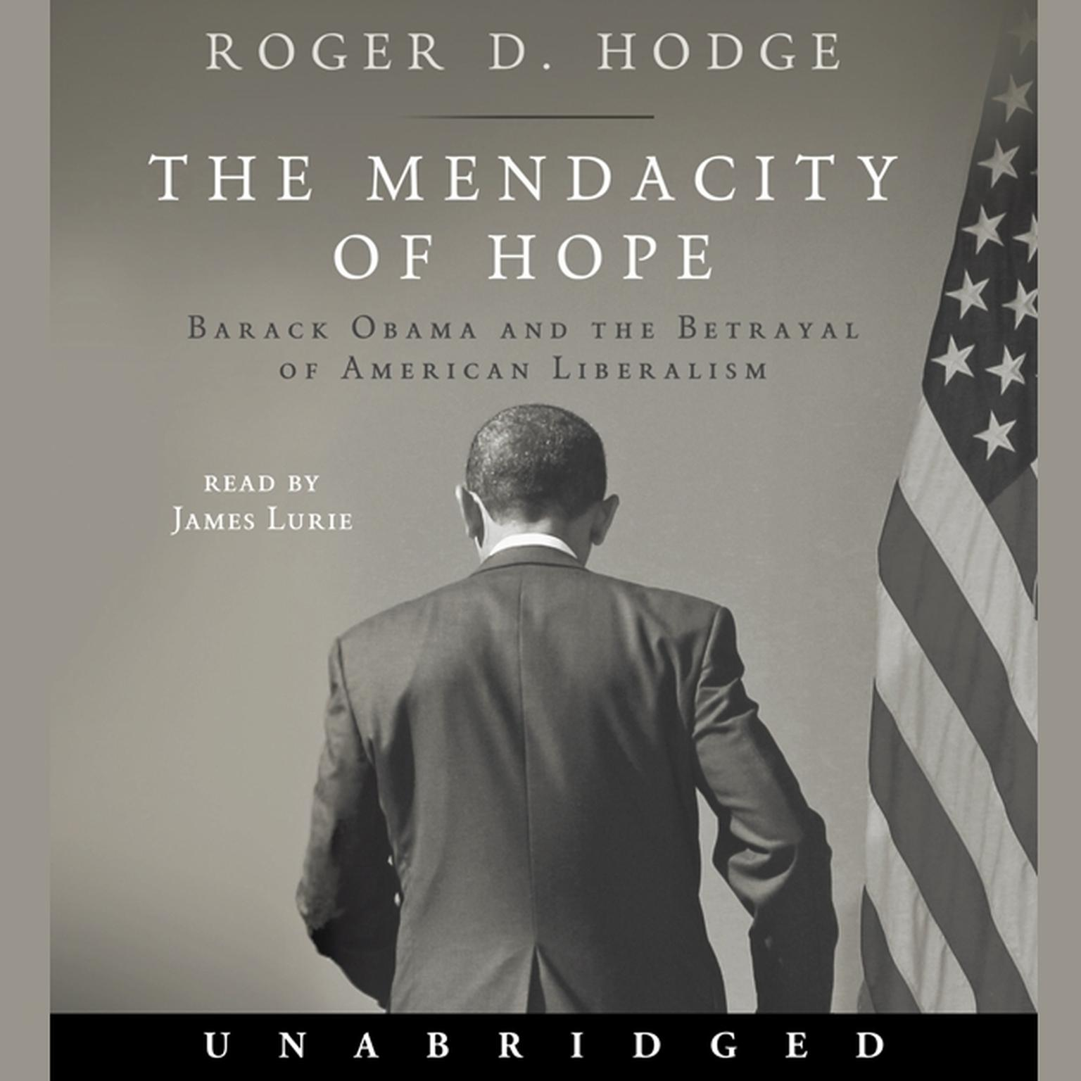 Printable The Mendacity of Hope: Barack Obama and the Betrayal of American Liberalism Audiobook Cover Art