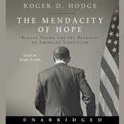 The Mendacity of Hope: Barack Obama and the Betrayal of American Liberalism Audiobook, by Roger D. Hodge