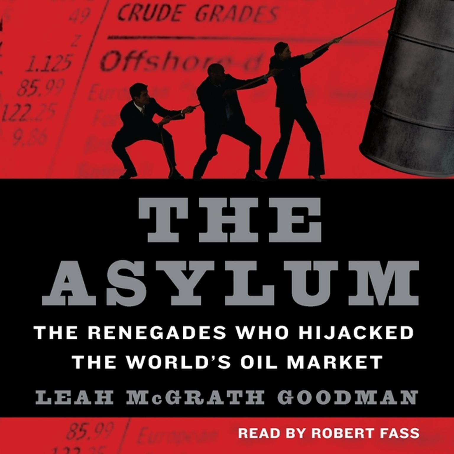 Printable The Asylum: The Renegades Who Hijacked the World's Oil Market Audiobook Cover Art
