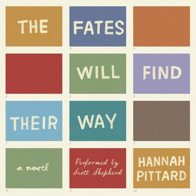 The Fates Will Find Their Way: A Novel Audiobook, by Hannah Pittard