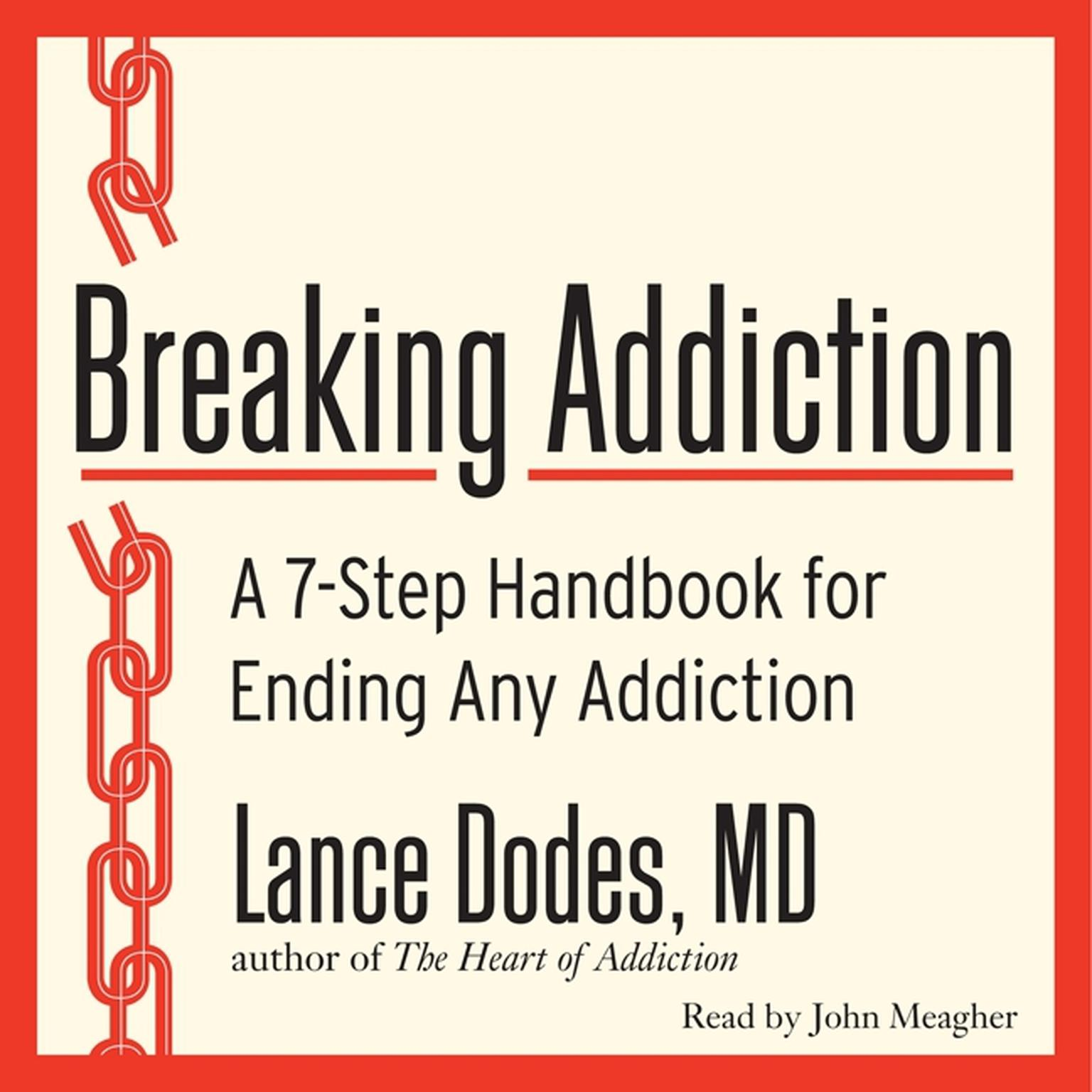 Printable Breaking Addiction: A 7-Step Handbook for Ending Any Addiction Audiobook Cover Art