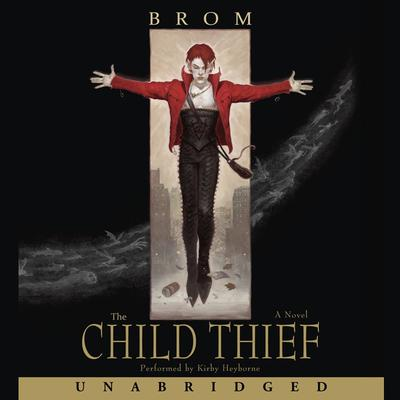 The Child Thief Audiobook, by Brom