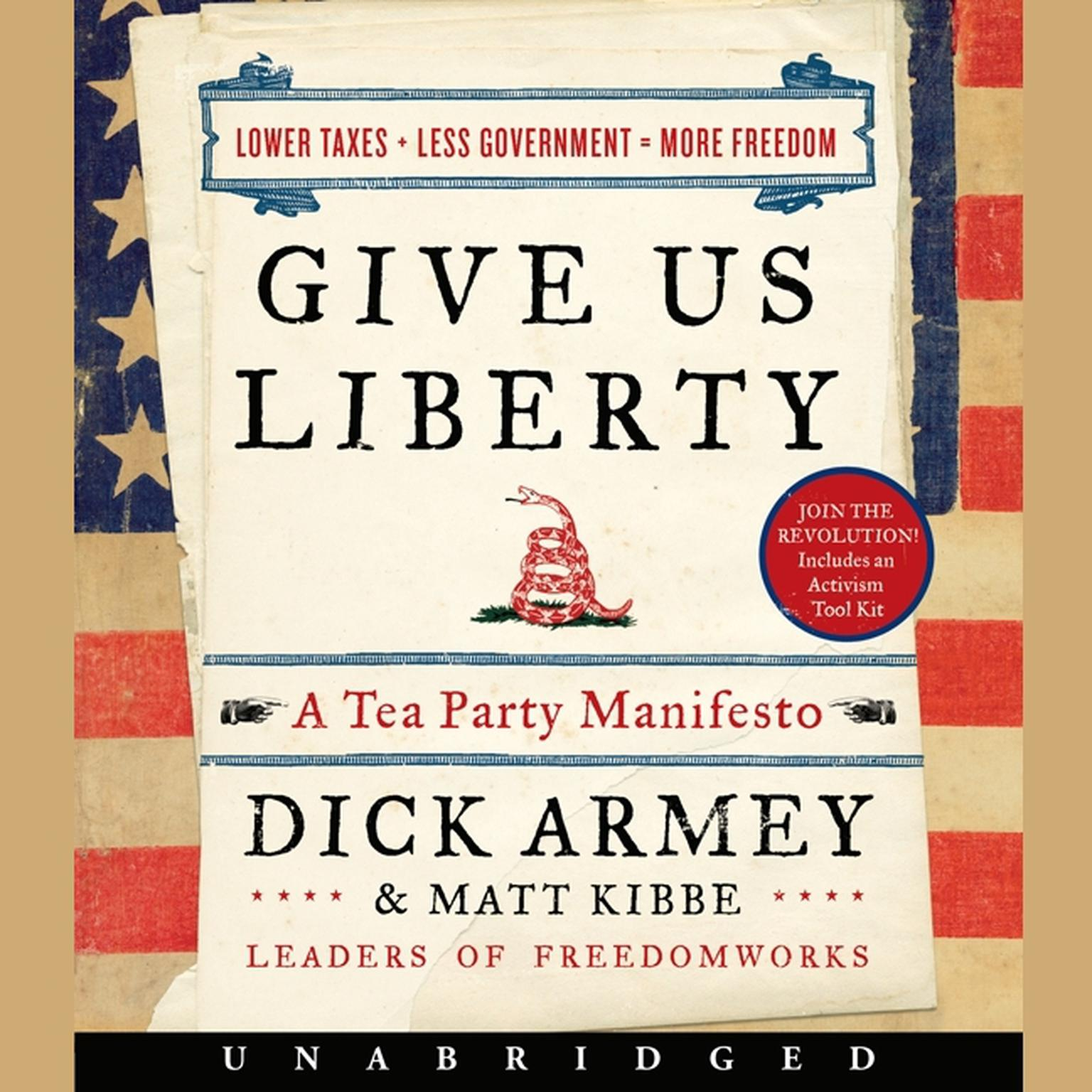 Printable Give Us Liberty: A Tea Party Manifesto Audiobook Cover Art
