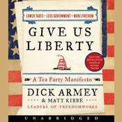 Give Us Liberty: A Tea Party Manifesto Audiobook, by Dick Armey