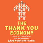 The Thank You Economy, by Gary Vaynerchuk