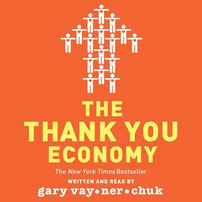 The Thank You Economy Audiobook, by Gary Vaynerchuk