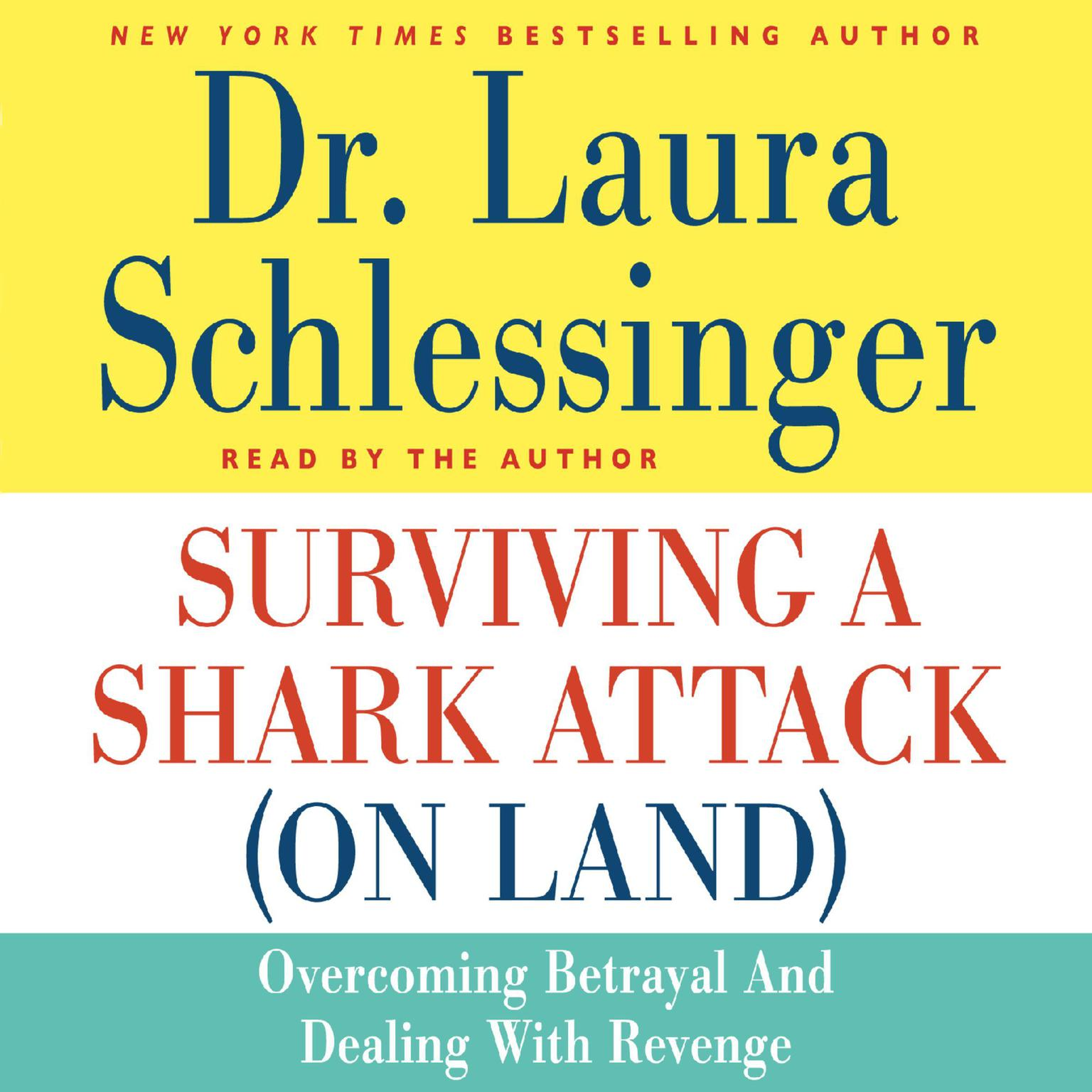 Printable Surviving a Shark Attack (On Land): Overcoming Betrayal and Dealing with Revenge Audiobook Cover Art