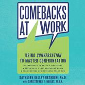 Comebacks at Work: Using Conversation to Master Confrontation Audiobook, by Kathleen Kelley Reardon, Christopher T. Noblet