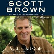 Against All Odds: A Life of Beating the Odds Audiobook, by Scott Brown